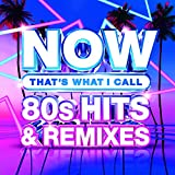 Now 80's Hits & Remixes (Various Artists)