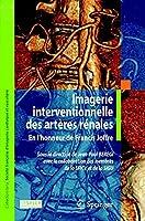 Imagerie interventionnelle des artères rénales (Collection de la Société française d'imagerie cardiaque et vasculaire)
