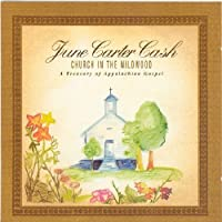 Church in the Wildwood by JUNE CARTER CASH (2005-05-03)
