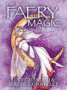 The Book of Faery Magic by [Conneeley, Serene, Cavendish, Lucy]