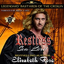 Restless Sea Lord: Legendary Bastards of the Crown Series, Book 1