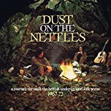 Dust On The Nettles - A Journey Through The British Underground Folk Scene 1967-72