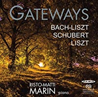Bach/Liszt/Schubert: Gateways