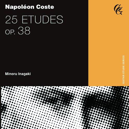 コスト : 25の練習曲 Op.38 (Napoleon Coste : 25 Etudes op.38 / Minoru Inagaki)