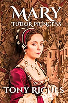 Mary - Tudor Princess by [Riches, Tony]