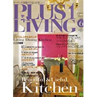 PLUS1 LIVING (プラスワン リビング) 2006年 06月号 [雑誌]