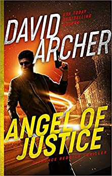 Angel of Justice - A Chance Reddick Thriller by [Archer, David]