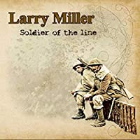 Soldier of the Line by Larry Miller (2014-02-01)