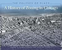 The Politics of Place: A History of Zoning in Chicago