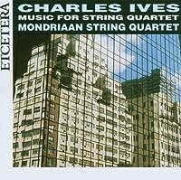 Ives: Music for String Quartet
