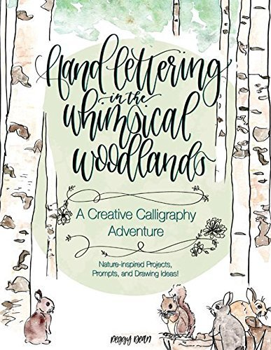 Hand Lettering in the Whimsical Woodlands: A Creative Adventure in Modern Calligraphy--Nature-Inspired Projects, Prompts and Drawing