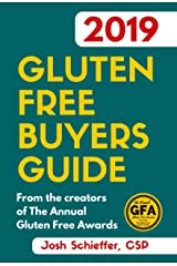 2019 Gluten Free Buyers Guide: Connecting you to the best in gluten free so you can skip to the good stuff. Kindle Edition
