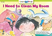 I Need to Clean My Room (Learn to Read)