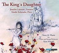 フルートと弦楽オーケストラのための音楽物語「王の娘」