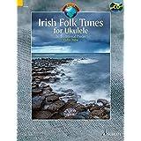 Irish Folk Tunes For Ukulele: 36 Traditional Pieces W/ Cd