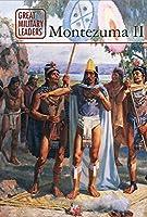 Montezuma II (Great Military Leaders)