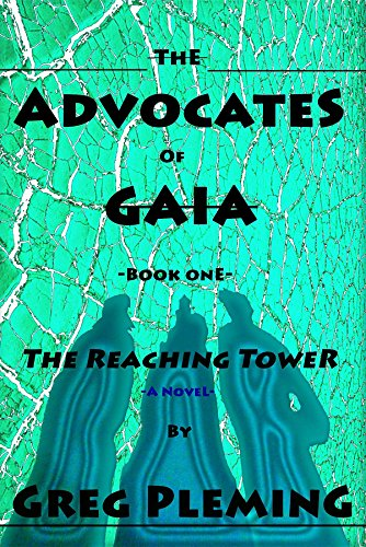 The Advocates of Gaia: Book one - The Reaching Tower by [Pleming, Greg]