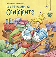Los 10 zapatos de Cenicienta / Cinderella's 10 Shoes