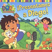 ¡Presentamos a Diego! (Meet Diego!) (Dora la Exploradora/Dora the Explorar (Spanish))