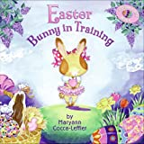 Easter Bunny in Training (Sneak a Peek)