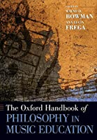 The Oxford Handbook of Philosophy in Music Education (Oxford Handbooks)