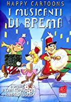 I Musicanti Di Brema (Happy Cartoons) [Italian Edition]
