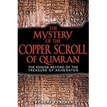 The Mystery of the Copper Scroll of Qumran: The Essene Record of the Treasure of Akhenaten