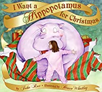 I Want a Hippopotamus for Christmas by John Rox(2005-09-27)