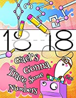 """Gael's Gonna Trace Some Numbers 1-50: Personalized Primary Number Tracing Workbook for Kids Learning How to Write Numbers 1-50, Handwriting Practice Paper with 1"""" Ruling Designed for Children in Preschool, Kindergarten and First Grade"""