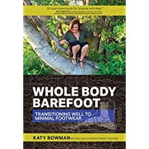 Transitioning Well to Minimal Footwear Whole Body Barefoot (Paperback) - Common