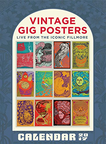 Vintage Gig Posters 2017 Calendar: Live from the Iconic Fillmore