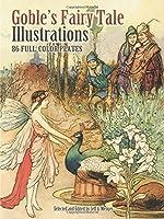 Goble's Fairy Tale Illustrations: 86 Full-Color Plates (Dover Fine Art, History of Art)