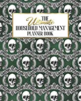 The Ultimate Household Management Planner Book: Green Gothic Skull Grunge | Home Tracker | Family Record | Calendar | Contacts | Password | School | Medical Dental Babysitter | Goals Financial Budget Expense