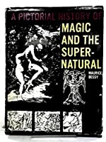 Pictorial History of Magic and the Supernatural