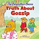 The Berenstain Bears Truth About Gossip