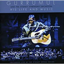 HIS LIFE AND MUSIC - GURRUMUL AND THE SYDNEY SYMPHONY ORCHESTRA