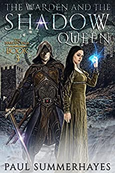The Warden and the Shadow Queen: The Warden Saga Book 3 by [Summerhayes, Paul]