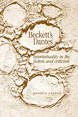 Becketts Dantes: Intertextuality in the fiction and criticism