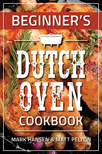 Beginner's Dutch Oven Cookbook (English Edition)