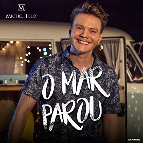 Mar-Parou-Single-Michel-Telo