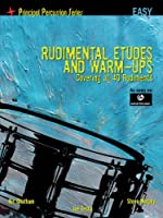 Rudimental Etudes and Warm-Ups Covering All 40 Rudiments: Easy Level (Principal Percussion)