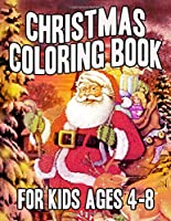 Christmas Coloring Book for Kids Ages 4-8: Funny Fantastic Holiday Coloring Books for Kids with 50+ Design
