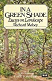 In a Green Shade: Essays on Landscape, 1970-83