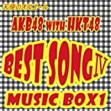 AKB48 WITH HKT48 BEST SONG IV MUSIC BOX1