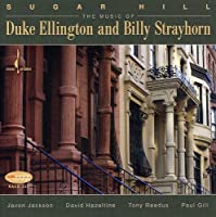 Sugar Hill: The Music of Duke Ellington and Billy Strayhorn