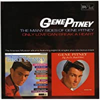 THE MANY SIDES OF GENE PITNEY/ONLY LOVE CAN BREAK A HEART