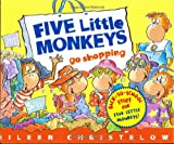 Five Little Monkeys Go Shopping (A Five Little Monkeys Story)