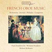 Hotteterre / Dornel / Philidor / Couperin: French Oboe Music (2013-09-03)