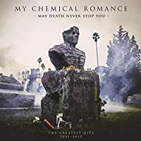 May Death Never Stop You (The Greatest Hits 2001 - 2013) by My Chemical Romance (2014-03-25)