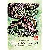 Littlest Mountains 3 (htod0007)[ゴキゲン山映像] [DVD]
